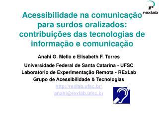 Anahi G. Mello e Elisabeth F. Torres Universidade Federal de Santa Catarina - UFSC