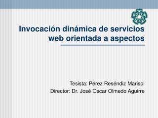 Invoca ción  din á mica  de servicios web  orientada  a aspectos