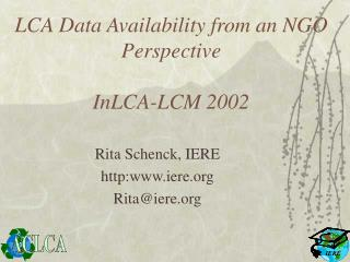 LCA Data Availability from an NGO Perspective  InLCA-LCM 2002