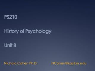 PS210  History of Psychology Unit 8