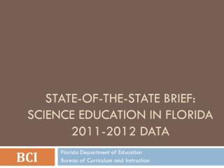 STATE-OF-The-state brief: science education in Florida 2011-2012 Data