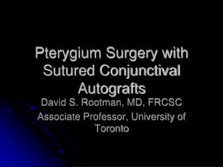 Pterygium Surgery with Sutured Conjunctival Autografts