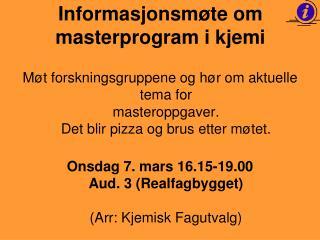Informasjonsmøte om masterprogram i kjemi