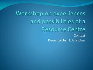 Workshop on experiences and possibilities of a Resource Centre