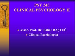 PSY 245 CLINICAL PSYCHOLOGY II