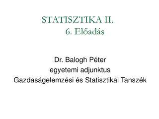 STATISZTIKA II. 6. Előadás