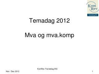 Temadag 2012 Mva og mva.komp