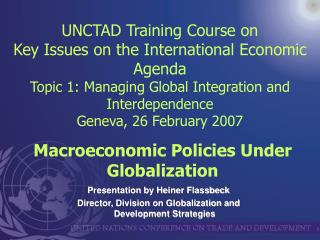 Presentation by Heiner Flassbeck  Director, Division on Globalization and Development Strategies