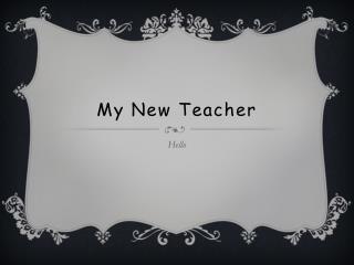 My New  T eacher