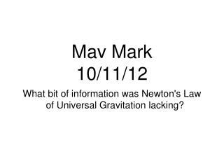 Mav Mark 10/11/12