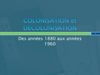 COLONISATION et DECOLONISATION