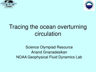 Tracing the ocean overturning circulation