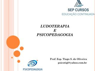 LUDOTERAPIA  E PSICOPEDAGOGIA