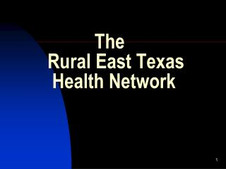 The          Rural East Texas          Health Network