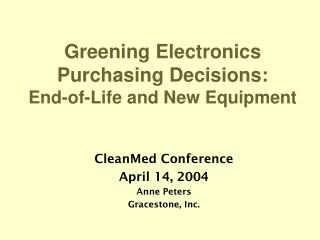 CleanMed Conference April 14, 2004 Anne Peters Gracestone, Inc.