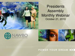 Presidents Assembly     Monthly Webinar October 21, 2010