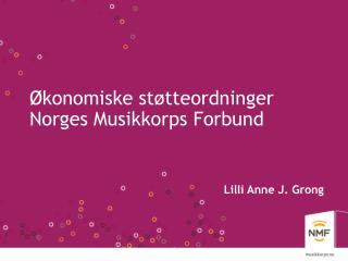 Økonomiske støtteordninger  Norges Musikkorps Forbund