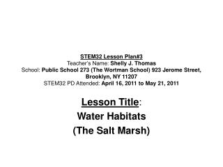 Lesson Title : Water Habitats  (The Salt Marsh)