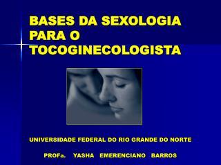 BASES DA SEXOLOGIA PARA O TOCOGINECOLOGISTA