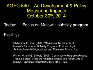 AGEC 640 � Ag Development & Policy Measuring Impacts October  30 th ,  2014