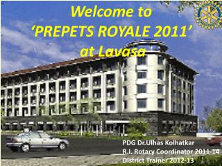 Welcome to  �PREPETS ROYALE 2011�   at Lavasa
