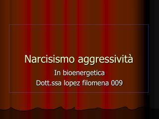 Narcisismo aggressività