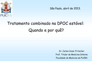 Tratamento combinado na DPOC estável:  Quando e por quê?