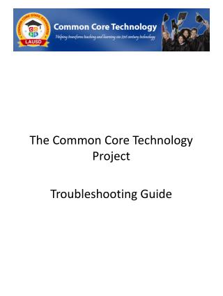 The Common Core Technology Project  Troubleshooting Guide