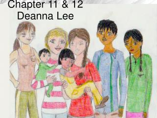 Chapter 11 & 12 Deanna Lee