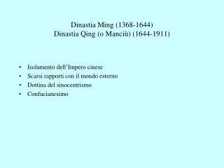D inastia Ming (1368-1644)  Dinastia  Qing (o Manciù) (1644-1911)
