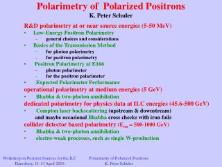Polarimetry of  Polarized Positrons K. Peter Schuler