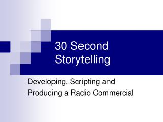 30 Second Storytelling