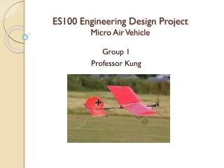 ES100 Engineering Design Project Micro Air Vehicle