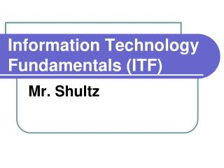 Information Technology Fundamentals (ITF)