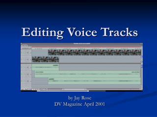 Editing Voice Tracks