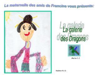La maternelle des amis de Francine vous présente: