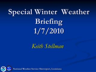 Special Winter  Weather Briefing 1/7/2010