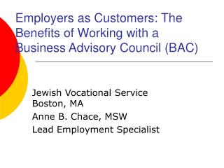 Employers as Customers: The Benefits of Working with a Business Advisory Council (BAC)
