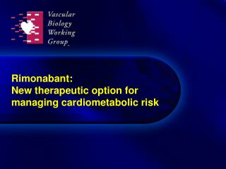 Rimonabant: New therapeutic option for managing cardiometabolic risk