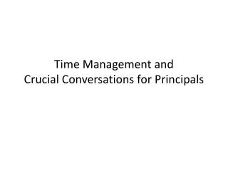 Time Management and  Crucial Conversations for Principals