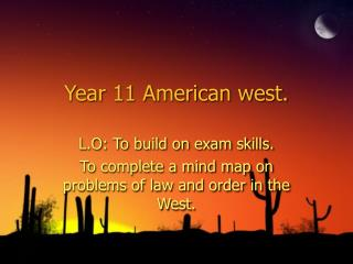 Year 11 American west.