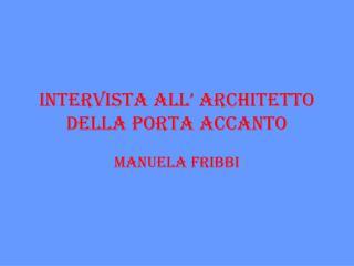 INTERVISTA ALL' ARCHITETTO DELLA PORTA ACCANTO