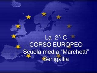 """La  2^ C CORSO EUROPEO Scuola media """"Marchetti"""" Senigallia"""