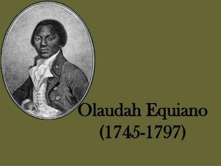 Olaudah Equiano (1745-1797)