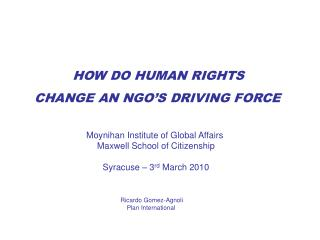 HOW DO HUMAN RIGHTS  CHANGE AN NGO'S DRIVING FORCE