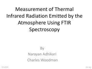 Measurement of Thermal Infrared Radiation Emitted by the Atmosphere Using FTIR Spectroscopy
