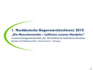 """1. Norddeutsche Gegenwartskonferenz 2010 """"Die Menschenrechte – Leitlinien unseres Handelns"""""""