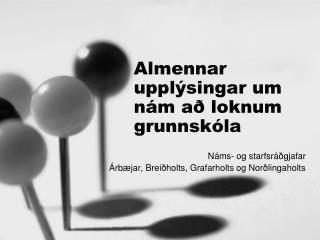 Almennar upplýsingar um nám að loknum grunnskóla