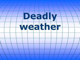 Deadly weather