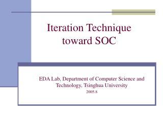Iteration Technique toward SOC
